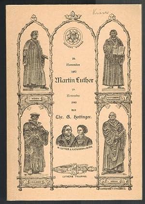 10. November 1483 Martin Luther - 10.: Hottinger, Chr. G.: