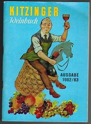 Kitzinger Weinbuch; Ausgabe 1982/83; Ein Ratgeber für: Arauner, Paul: