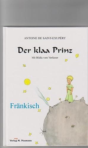 Der klaa Prinz: fränkisch. Mit Bildla vom: Saint-Exupéry, Antoine de