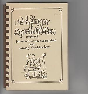 Edelfinger Spezialitäten probiert gesammelt und herausgegeben vom: Ev. Kirchenchor Edelfingen: