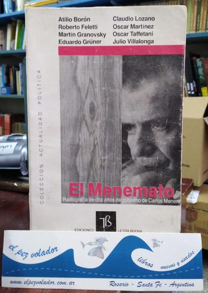 El Menemato. Radiografía de dos años de gobierno de Carlos Menem - BORON, Atilio y Otros