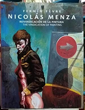 Nicolas Menza: Reivindicacion De La Pintura /The Vindication of Painting: FEVRE FERMIN
