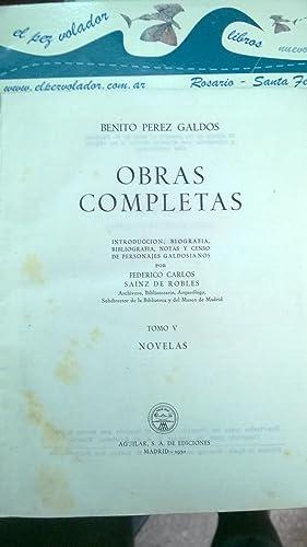 Obras Completas V: Benito Perez Galdos