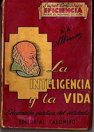 La Inteligencia y La Vida. Educación Práctica Del Intelecto: ATKINSON W.W.