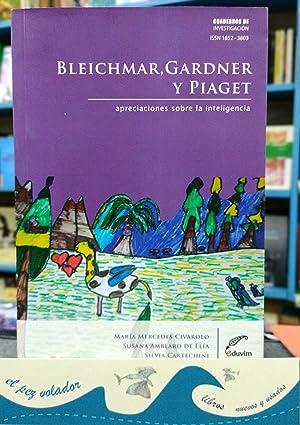 Bleichmar, Gardner y Piaget. Apreciaciones sobre la Inteligencia: Civarolo María Mercedes y Otros