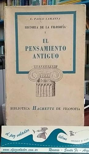 HISTORIA DE LA FILOSOFÍA. I- El Pensamiento Antiguo: LAMANNA, E. Paolo.