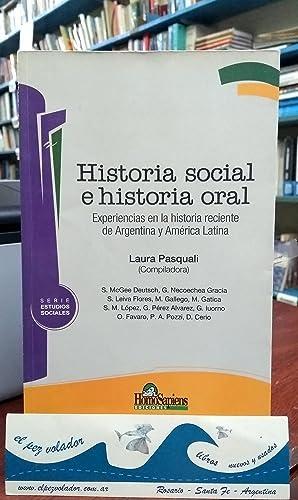 Historia Social e Historia Oral. Experiencias En La Historia Reciente De Argentina y América...