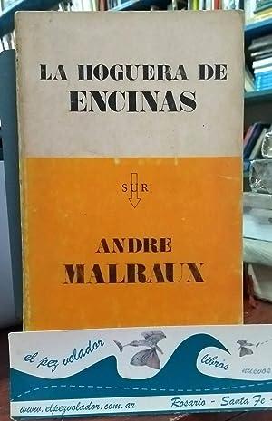 LA HOGUERA DE LAS ENCINAS: Malraux André