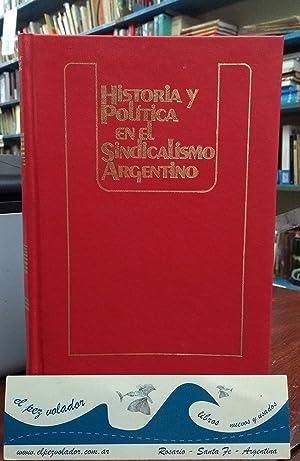 Historia y política en el sindicalismo argentino (3 tomos): Taccone J y Delfico A.