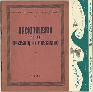 Nacionalismo no es nazismo ni Fascismo: Faleroni Alberto Daniel