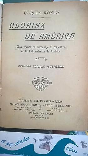 Glorias de América. Obra escrita en homenaje al centenario de la Independencia de amé...