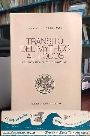 Tránsito del mythos al logos. Hesíodo-Heráclito-Parménides: Disandro ...