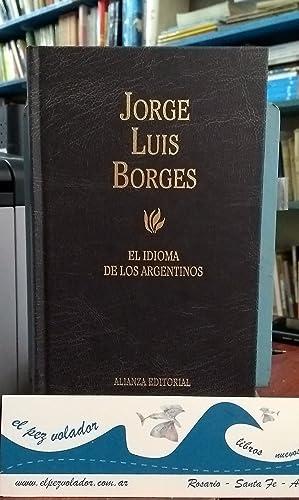 EL IDIOMA DE LOS ARGENTINOS: Borges Jorge Luis