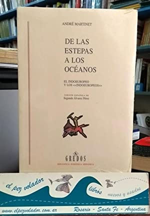 """DE LAS ESTEPAS A LOS OCEANOS. El Indoeuropeo y Los """"indoeuropeos"""": Martinet André"""