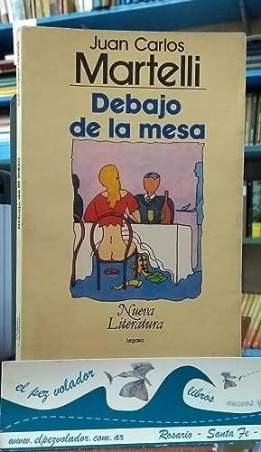 Debajo De La Mesa: Martelli, Juan Carlos