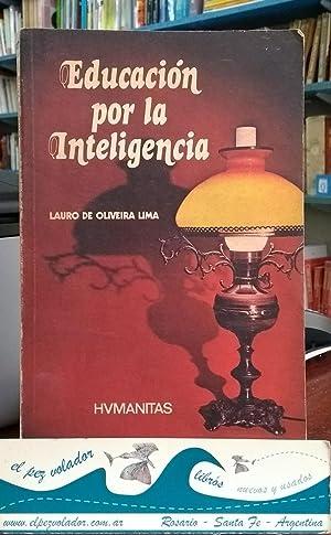 La Educación Por La Inteligencia: de Oliveira Lima,