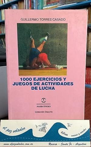 1000 EJERCICIOS Y JUEGOS DE ACTIVIDADES DE LUCHA: Torres Casado Guillermo