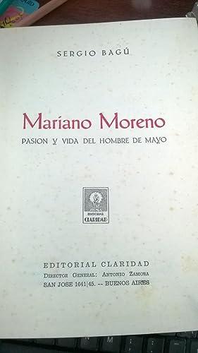 Mariano Moreno (Pasión y vida del hombre de Mayo): Bagú Sergio