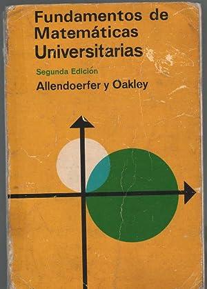 Fundamentos de matemáticas universitarias. Segundaa edición.: ALLENDOERFER, Carl B.; ...