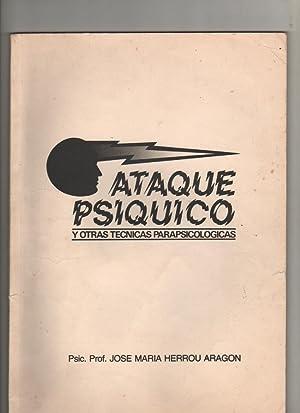 ATAQUE PSÍQUICO y Otras Técnicas Parapsicológicas: Herrou Aragón, José