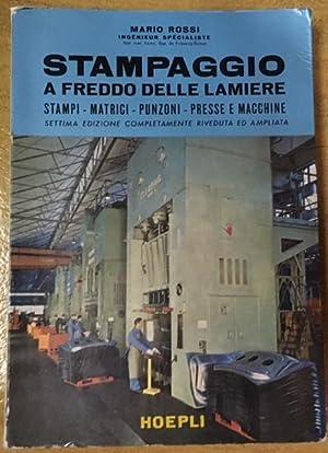 Stampaggio a Fredo Delle Lamiere Stampi -: ROSSI, Mario