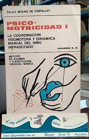 Psico-Motricidad (psicomotricidad) I La Coordinación Visomotora y: Molina De Costallat,