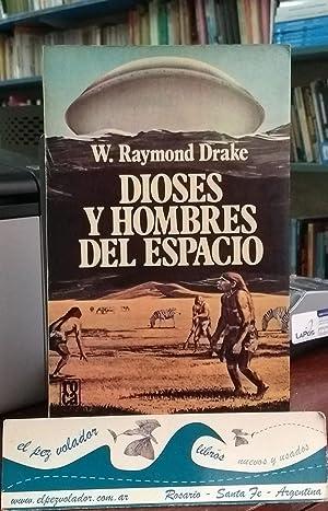 Dioses y hombres del espacio a traves de la historia: Drake W. Raymond