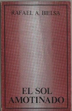 El Sol Amotinado (poemas): Bielsa Rafael A.