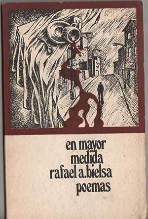En Mayor Medida. Poemas: Bielsa Rafael A.