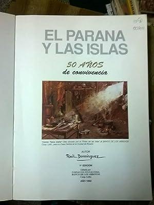 El Paraná y Las Islas. 50 Años De Convivencia: DOMINGUEZ, Raúl