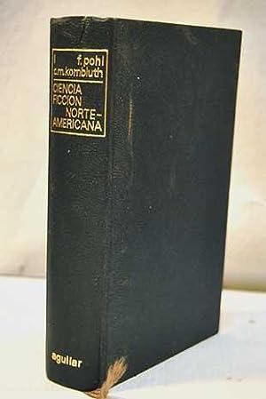 Ciencia Ficción Norteamericana , Obras Escogidas, Tomo I: Pohl, Frederik y C.M. Kornbluth.