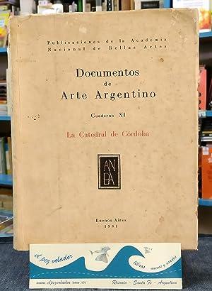 DOCUMENTOS DE ARTE ARGENTINO. Cuaderno XI. La Catedral de Córdoba