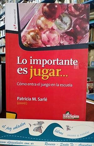 LO IMPORTANTE ES JUGAR. COMO ENTRA EL: SARLE PATRICIA