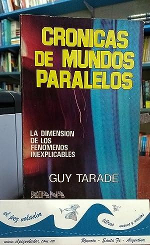 Crónicas de mundos paralelos. La dimensión de los fenómenos Inexplicables: ...