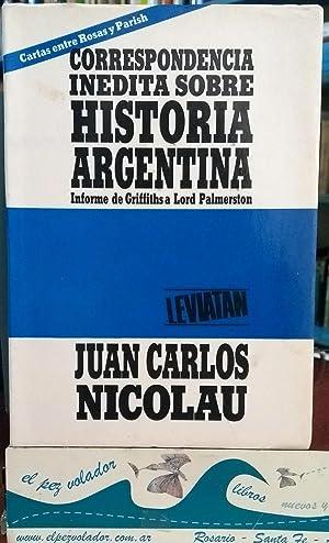 Correspondencia Inedita Sobre Historia Argentina. Cartas entre: Nicolau Juan Carlos