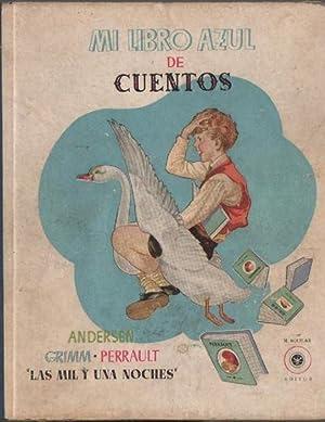 MI LIBRO AZUL DE CUENTOS: ANDERSEN - GRIMM