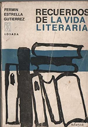 Recuerdos De La Vida Literaria: ESTRELLA GUTIERREZ Fermin