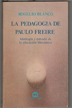 LA PEDAGOGÍA DE PAULO FREIRE. Ideología y: BLANCO, Rogelio
