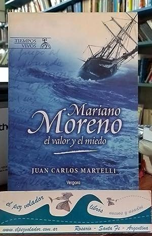Mariano Moreno, El Valor y El Miedo: Martelli, Juan Carlos