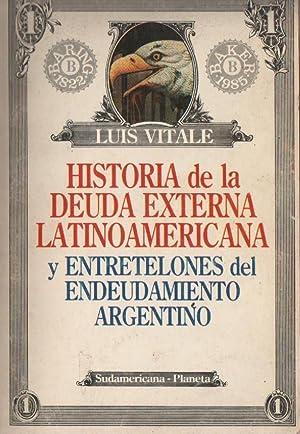Historia de la deuda externa latinoamericana y entretelones del endeudamiento argentino.: VITALE, ...