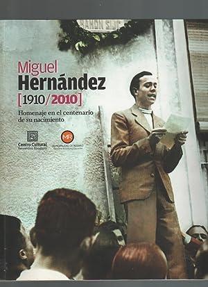 HERNÁNDEZ Miguel (1910/2010) Homenaje En El Centenario De Su Nacimiento: HERNÁNDEZ ...