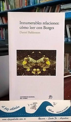 Innumerables relaciones: Cómo Leer Con Borges: BALDERSTON Daniel