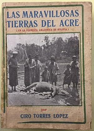 LAS MARAVILLOSAS TIERRAS DEL ACRE (EN LA: TORRES LÓPEZ, Ciro.