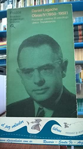 Obras IV (1950-1952) Psicología criminal. El psicólogo: Lagache Daniel