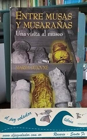 Entre musas y musarañas : una visita al Museo: Marta Dujovne