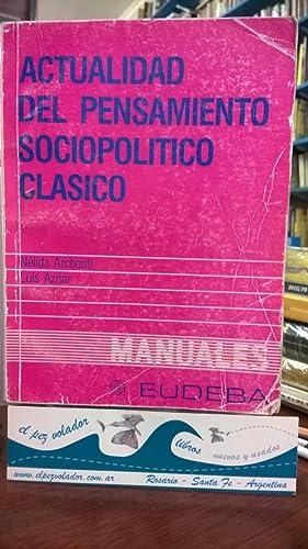 Actualidad del pensamiento sociopolítico Clásico: Archenti Nélida Luis Aznar