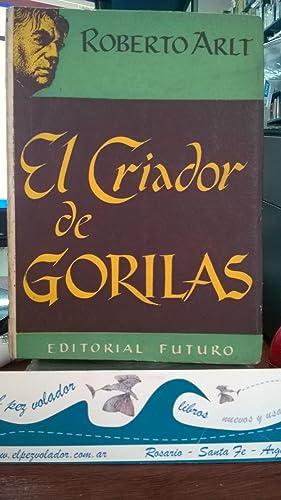 El criador de Gorilas: ARLT, Roberto
