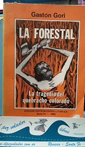 La Forestal: Gori Gastón