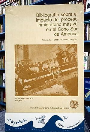 Bibliografía sobre el impacto del proceso inmigratorio masivo en el Cono Sur de Amé...