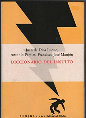 Diccionario Del Insulto: DIOS LUQUE, Juan